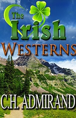 Irish Westerns Boxed Set by C.H. Admirand