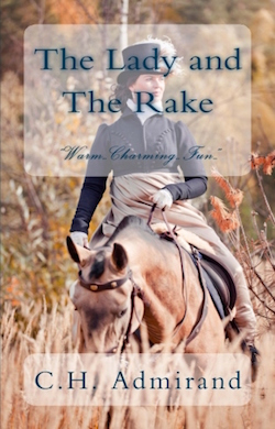 The Lady and The Rake by C.H. Admirand